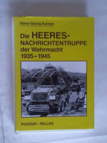 9783790905120: Die Heeres-Nachrichtentruppe der Wehrmacht,1935-1945 (German Edition)