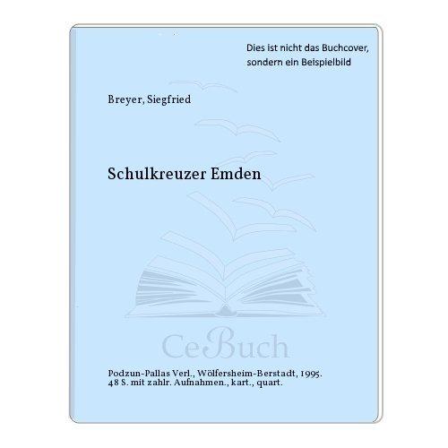 """Marine Arsenal Band 31: Schulkreuzer """"Emden"""": Siegfried Breyer"""