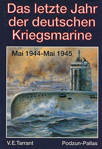 9783790905618: The Last Year of the Kriegsmarine May 1944-May 1945