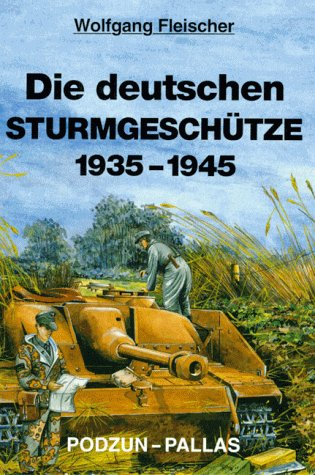 9783790905885: Die deutschen Sturmgeschütze 1935 - 1945