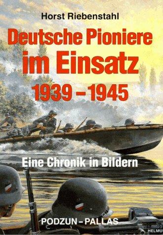 9783790905908: Deutsche Pioniere im Einsatz 1935-1945: Eine Chronik in Bildern (German Edition)