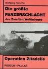 9783790906110: Die gröáte Panzerschlacht des Zweiten Weltkriegs Operation 'Zitadelle'