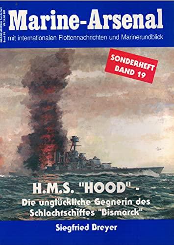 9783790906783: Marine-Arsenal Band 19. H.M.S. 'Hood', die ungl�ckliche Gegnerin des Schlachtschiffes 'Bismarck'