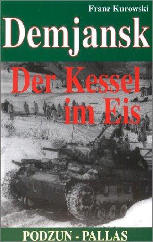 Demjansk Der Kessel im Eis: Kurowski Franz