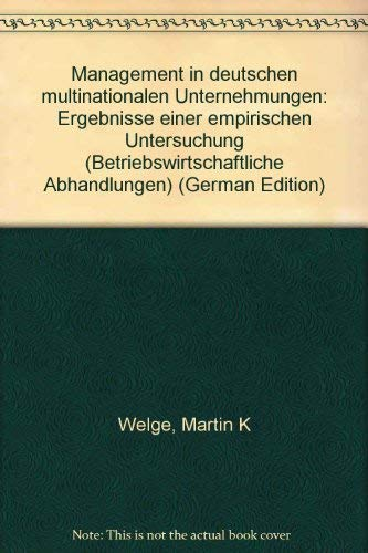 9783791002644: Management in deutschen multinationalen Unternehmungen: Ergebnisse einer empirischen Untersuchung (Betriebswirtschaftliche Abhandlungen) (German Edition)