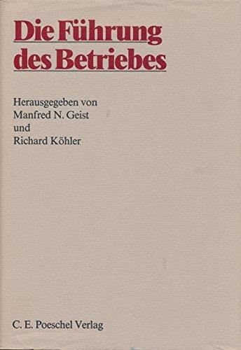 9783791003085: Die Führung des Betriebes: Herrn Professor Dr. Dr. h.c. Curt Sandig zu seinem 80. Geburtstag gewidmet (German Edition)