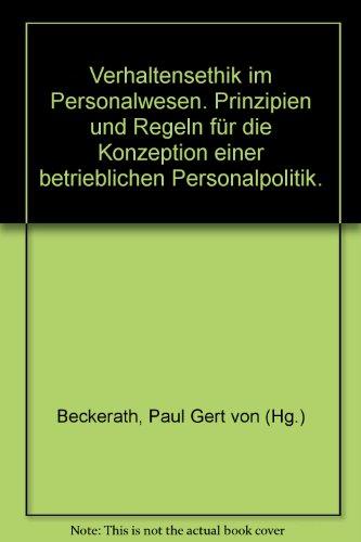 9783791004129: Verhaltensethik im Personalwesen. Prinzipien und Regeln f�r die Konzeption einer betrieblichen Personalpolitik