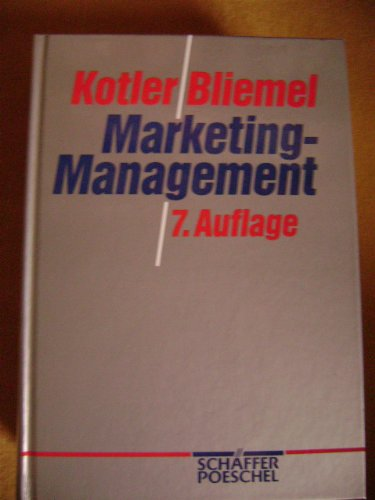 Marketing-Management. Analyse, Planung, Umsetzung und Steuerung: Philip Kotler, Friedhelm