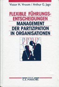 Flexible Führungsentscheidungen. Management der Partizipation in Organisationen: Vroom, Victor H;