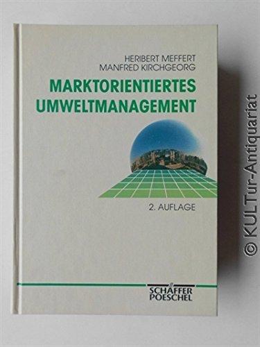 9783791006758: Marktorientiertes Umweltmanagement. Grundlagen und Fallstudien