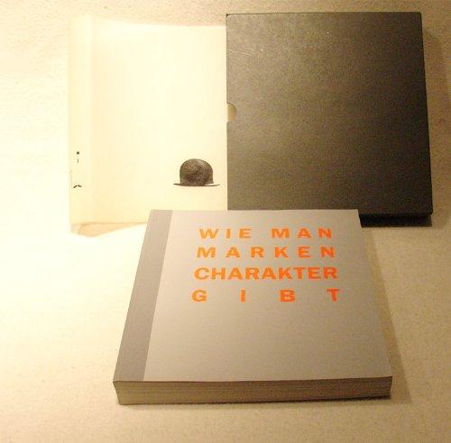 9783791007922: Wie man Marken Charakter gibt Wer fuer Maerkte der Zukunft plant, muss sich von mancher gelernten Formel der Markentechnik verabschieden; neues Denken ist angesagt
