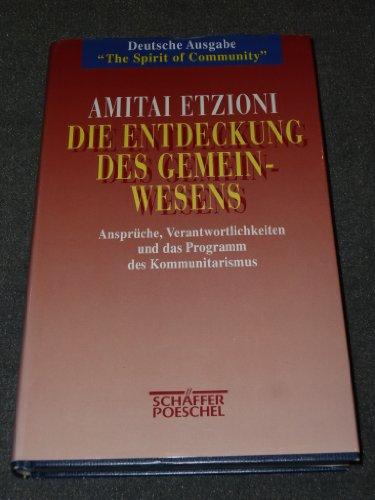 Die Entdeckung des Gemeinwesens : Ansprüche, Verantwortlichkeiten: Etzioni, Amitai