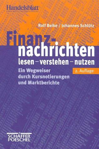 9783791009919: Finanznachrichten. Lesen-verstehen-nutzen. Ein Wegweiser Durch Kursnotierungen Und Marktberichte.