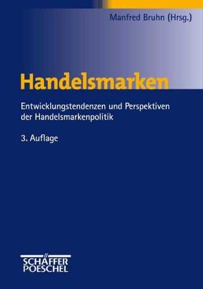 9783791010465: Handelsmarken im Wettbewerb. Entwicklungstendenzen und Zukunftsperspektiven der Handelsmarkenpolitik