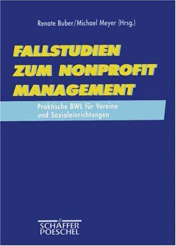 9783791011639: Fallstudien zum Nonprofit Management. Praktische BWL für Vereine und Sozialeinrichtungen.