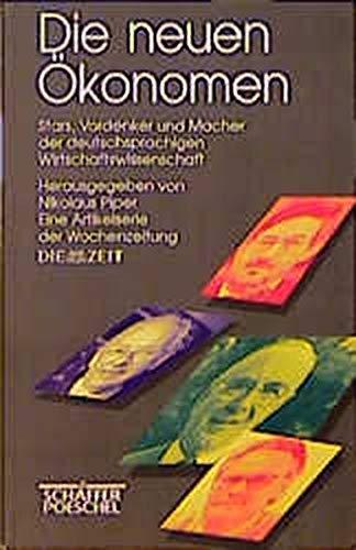 9783791011707: Die neuen Ökonomen. Stars, Vordenker und Macher der deutschsprachigen Wirtschaftswissenschaft