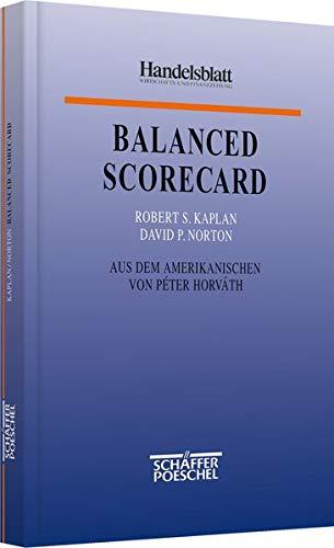 Balanced Scorecard: Strategien erfolgreich umsetzen (Hardback): Robert S. Kaplan, David P. Norton