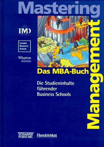 9783791012698: Das MBA- Buch - Mastering Management. Die Studieninhalte führender Business Schools.