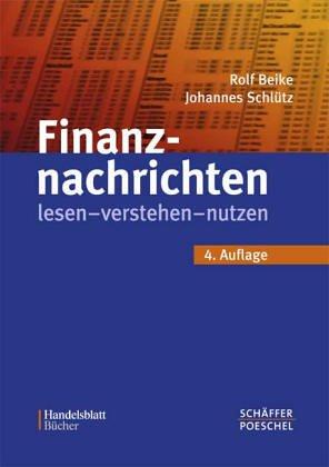 9783791013732: Finanznachrichten lesen - verstehen - nutzen. Ein Wegweiser durch Kursnotierungen und Marktberichte
