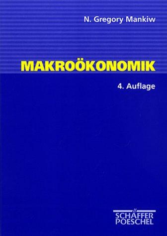 Makroökonomik: Mit vielen Fallstudien von N. Gregory: N. Gregory Mankiw