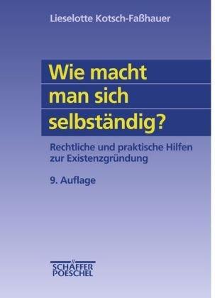 9783791016740: Wie macht man sich selbständig? Rechtliche und praktische Hilfen zur Existenzgründung.