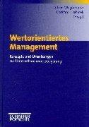 Wertorientiertes Management. Konzepte und Umsetzungen zur Unternehmenswertsteigerung.: Alfred ...