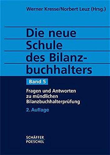 9783791017969: Die neue Schule des Bilanzbuchhalters, 4 Bde., Bd.5, Fragen und Antworten zur mündlichen Buchhalterprüfung (Livre en allemand)