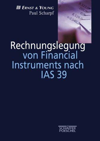 Rechnungslegung von Financial Instruments nach IAS 39: Paul Scharpf