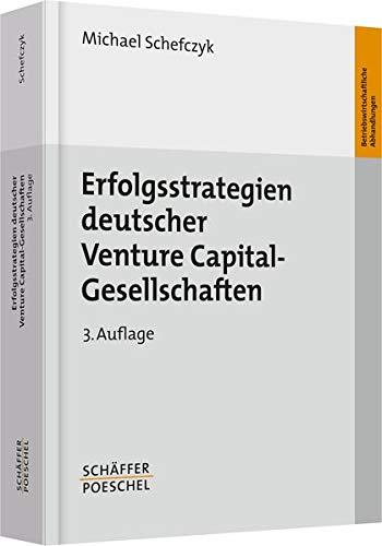 9783791019932: Erfolgsstrategien deutscher Venture Capital-Gesellschaften: Analyse der Investitionsaktivitäten und des Beteiligungsmanagement von Venture Capital-Gesellschaften