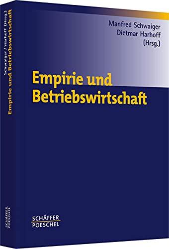 Empirie und Betriebswirtschaft: Entwicklungen und Perspektiven. Tagungsband der '...