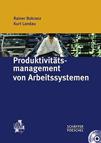 Produktivitätsmanagement von Arbeitssystemen: MTM-Handbuch mit CD-ROM [Gebundene: Bokranz, Landau