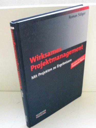 9783791022536: Wirksames Projektmanagement: Mit Projekten zu Ergebnissen