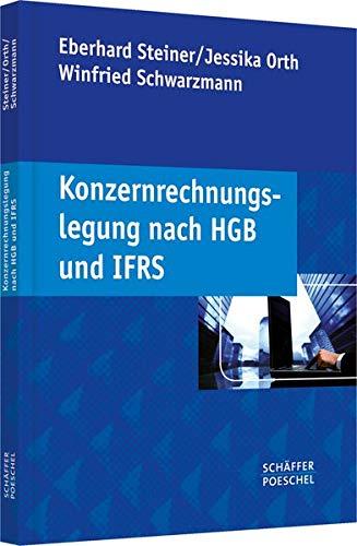 Konzernrechnungslegung nach HGB und IFRS (Paperback): Eberhard Steiner, Jessika Orth, Winfried ...