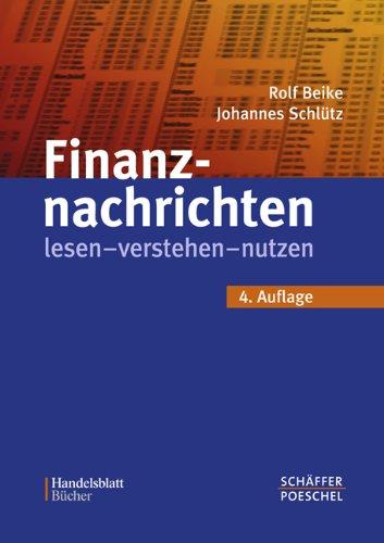 9783791023540: Finanznachrichten lesen - verstehen - nutzen: Ein Wegweiser durch Kursnotierungen und Marktberichte