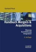 Handbuch Mergers & Acquisitions Planung - Durchführung - Integration (Gebundene Ausgabe) von ...