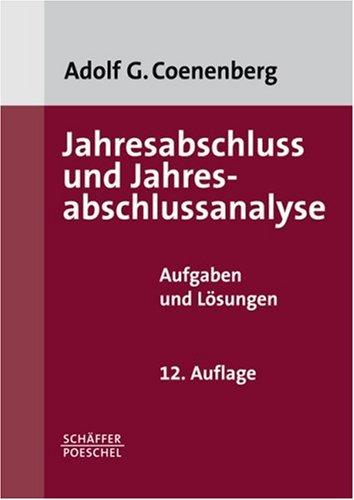 Jahresabschluá und Jahresabschluáanalyse, Aufgaben und Lösungen: Coenenberg, Adolf G.