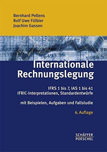 Internationale Rechnungslegung: IFRS 1 bis 7, IAS: Bernhard;Fülbier Pellens