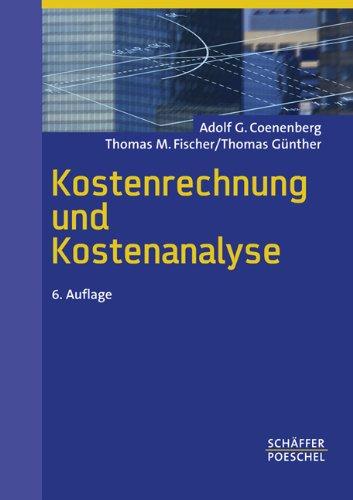 Kostenrechnung und Kostenanalyse: Adolf G. Coenenberg