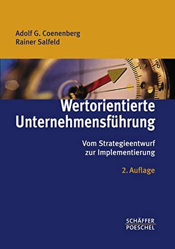 Wertorientierte Unternehmensführung: Vom Strategieentwurf zur Implementierung: Coenenberg, Adolf G.
