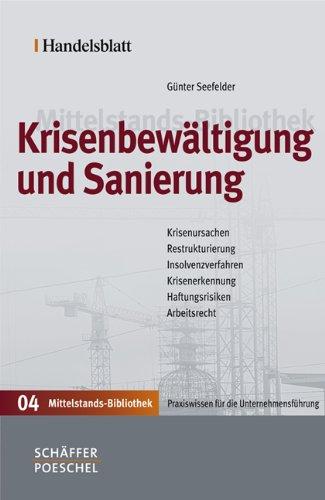 9783791027142: Krisenbewältigung und Sanierung: Krisenursachen - Restrukturierung - Insolvenzverfahren - Krisenerkennung - Haftungsrisiken - Arbeitsrecht