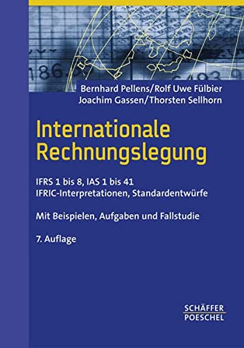 Internationale Rechnungslegung: IFRS 1 bis 8, IAS: Pellens, Bernhard, Fülbier,