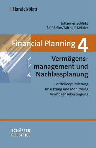 9783791027845: Financial Planning 4. Verm�gensmanagement: Portfoliooptimierung - Umsetzung und Monitoring - Verm�gens�bertragung