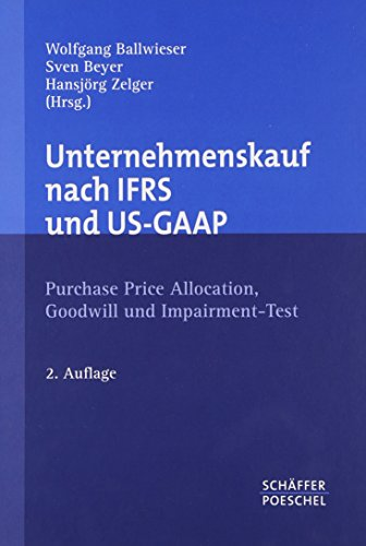 9783791027906: Unternehmenskauf nach IFRS und US-GAAP: Purchase Price Allocation, Goodwill und Impairment-Test