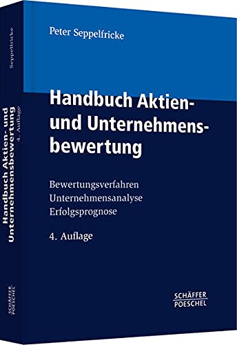 Handbuch Aktien- und Unternehmensbewertung: Peter Seppelfricke