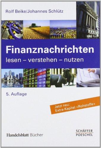 9783791028880: Finanznachrichten lesen - verstehen - nutzen: Ein Wegweiser durch Kursnotierungen und Marktberichte