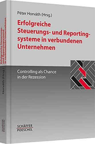 Erfolgreiche Steuerungs- und Reportingsysteme in verbundenen Unternehmen: Péter Horváth