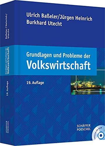 Grundlagen und Probleme der Volkswirtschaft: Ulrich Baeler,Jurgen Heinrich,Burkhard Utecht