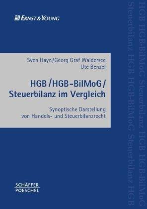 9783791029313: HGB / HGB-BilMoG / Steuerbilanz im Vergleich: Synoptische Darstellung von Handels- und Steuerbilanzrecht