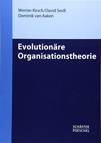 Evolutionäre Organisationstheorie: Werner Kirsch