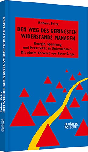 Den Weg des geringsten Widerstandes managen (3791030094) by Robert Fritz